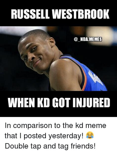 Russell Westbrook Meme - russell westbrook nba memes when kd got injured in comparison to the kd meme that i posted