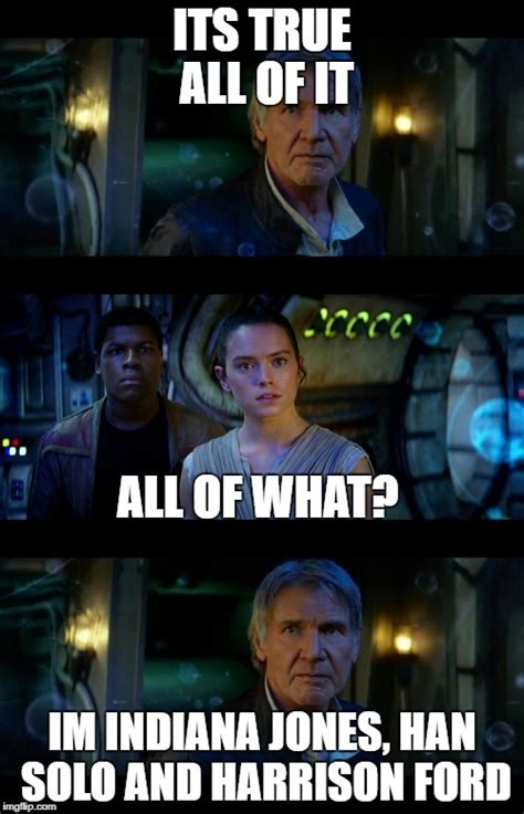 Han Solo Memes - it s true all of it han solo imgflip