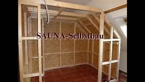 Dampfsauna Selber Bauen : saunaselbstbau youtube ~ A.2002-acura-tl-radio.info Haus und Dekorationen