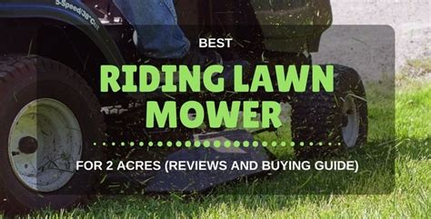 Best Riding Lawn Mower For 2 Acres (2018 Reviews And