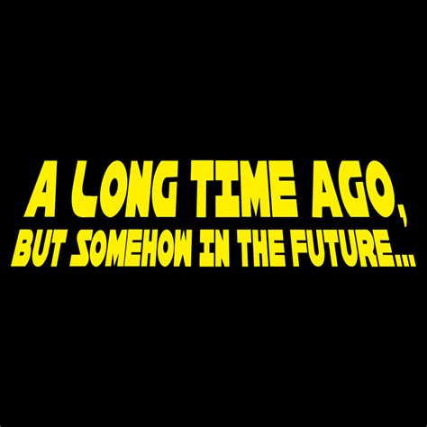 A Long Time Ago, But Somehow In The Future Tshirt Snorgtees