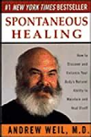spontaneous healing  andrew weil reviews discussion bookclubs lists