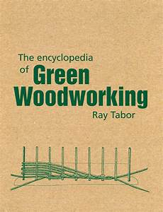 The Encyclopedia of Green Woodworking - Ray Tabor