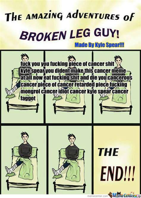 Broken Leg Meme - rmx rmx broken leg guy by wadiclaus meme center