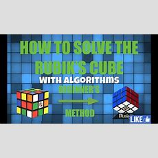 How To Solve The Rubik's Cube In 2 Minutes  3x3  Beginner's Method  With Algorithms Youtube