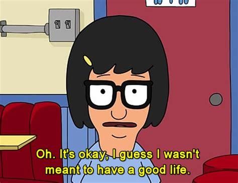 Tina Belcher Memes - tina belcher quotes tumblr