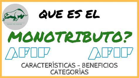 Fotocopia de los 6 últimos pagos del monotributo. ️ Que es el MONOTRIBUTO? Principales Características. (CATEGORÍAS, Beneficios) - YouTube