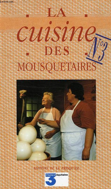 la cuisine des mousquetaires la cuisine des mousquetaires tome 2 maite micheline