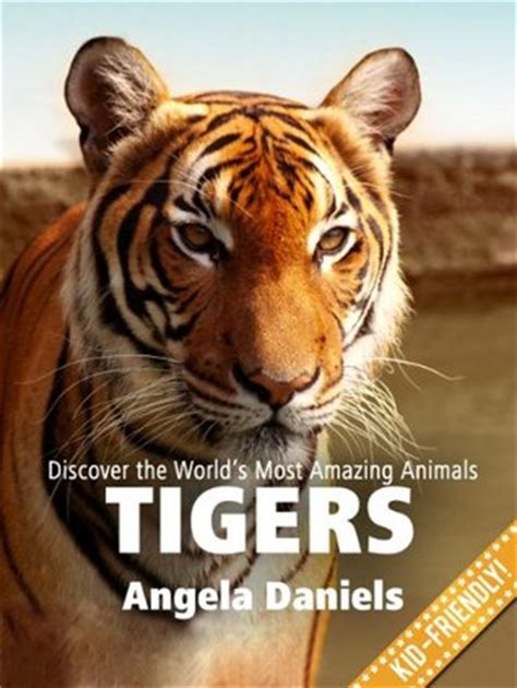 tigers beautiful pictures  fun tiger facts  kids  angela daniels