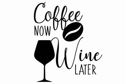 Wine Svg Coffee Funny Later Cut Svgs
