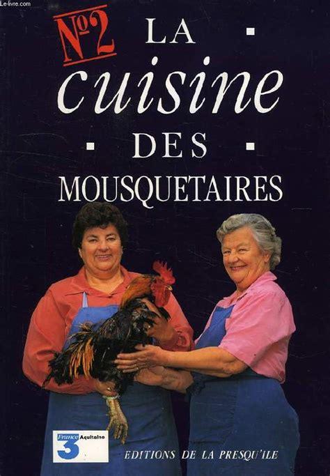 la cuisine de micheline la cuisine des mousquetaires tome 2 maite micheline