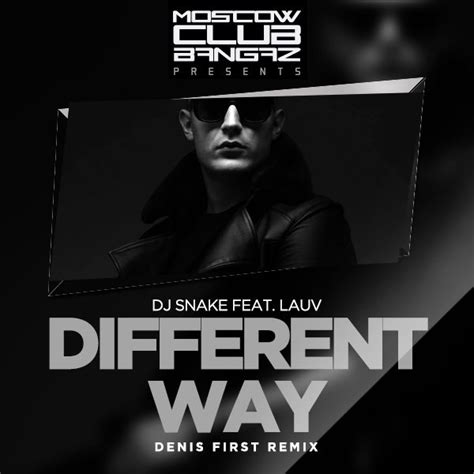 dj snake different way mp3 download dj snake feat lauv different way denis first remix