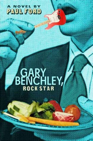 gary benchley rock star  paul ford reviews discussion bookclubs lists