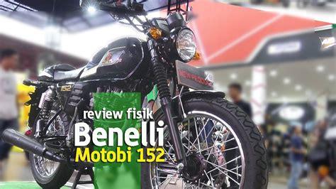 Review Benelli Motobi 152 by Vlog Review Fisik Benelli Motobi 152