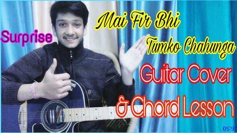 Mai Fir Bhi Tumko Chahunga🙌(surprise) Cover + Lesson