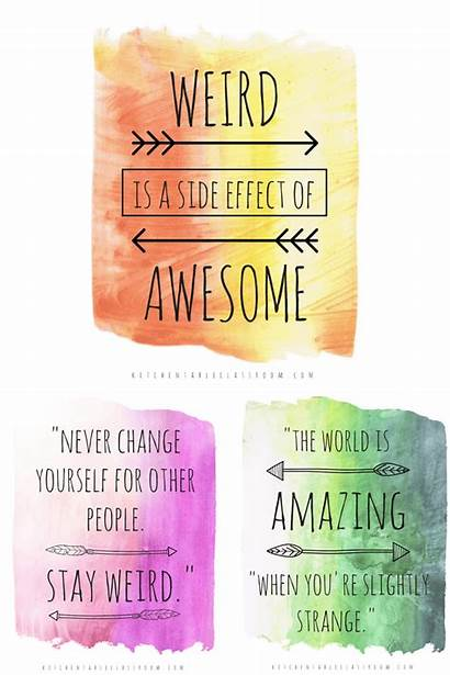 Quotes Being Different Unique Weird Living Feel