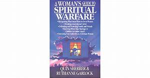 A Woman U0026 39 S Guide To Spiritual Warfare  A Woman U0026 39 S Guide For