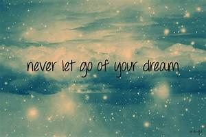 never let go of your dream | Tumblr