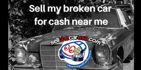 Maybe you would like to learn more about one of these? Sell My Broken Car for Cash Near Me - Quick, Easy and We Pay Well