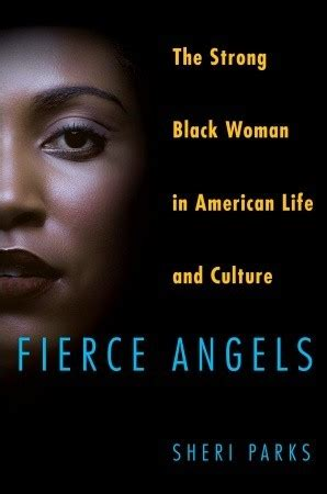 fierce angels  strong black woman  american life