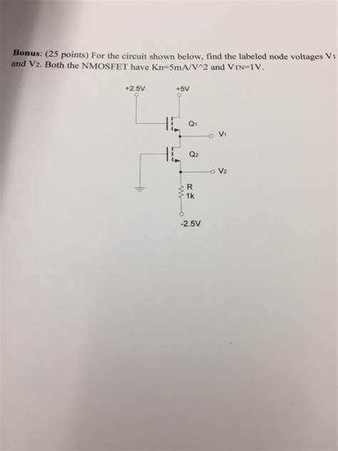 Solved For The Circuit Shown Below Find Labeled Node