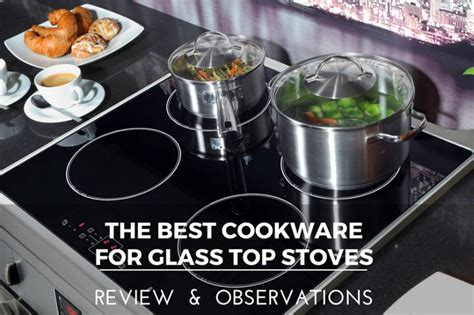 cookware glass stoves pans pots tested detailed ve help