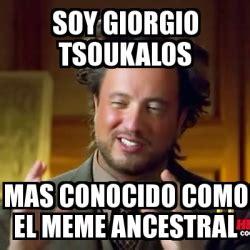 Giorgio Tsoukalos Meme Generator - meme ancient aliens soy giorgio tsoukalos mas conocido como el meme ancestral 2776976