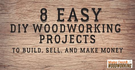 easy diy woodworking projects  build sell