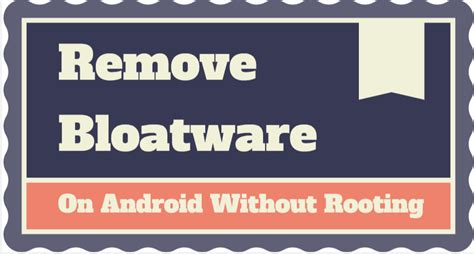 android without root how to remove bloatware on android without rooting