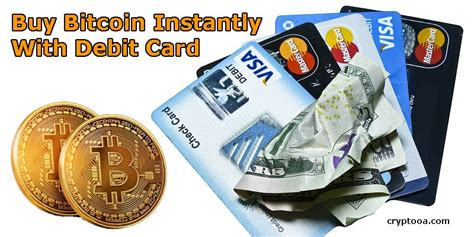 Buying bitcoin with credit or debit card online. Buy Bitcoin Instantly With Debit Card   Cryptooa.com