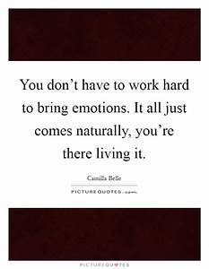 You don't h... Hard Emotional Quotes