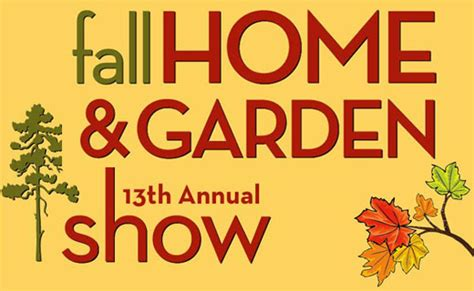 the 13th annual fall home and garden show woodlands relo
