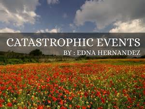 Catastrophic Events by Edna Hernandez