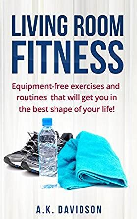 Living Room Exercises by Living Room Fitness Equipment Free Exercises