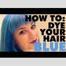 Diy How To Dye Your Hair Blue At Home  The London