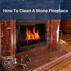 How, To, Clean, A, Stone, Fireplace