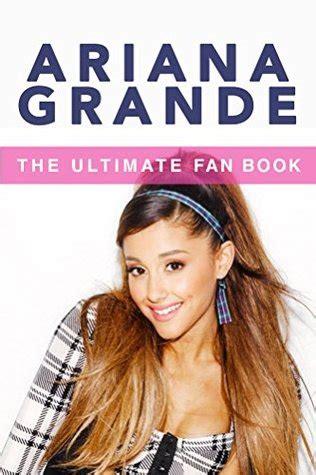 ariana grande  ultimate fan book  ariana grande biography facts quiz  jenny kellett
