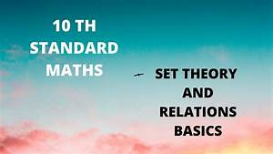 Set Theory And Relation Basics