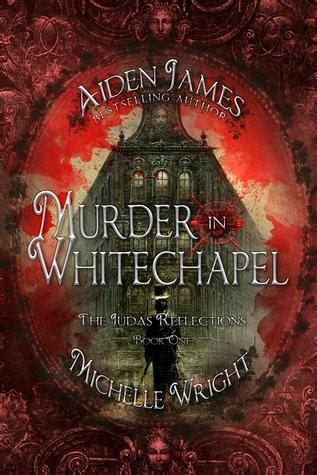 The Judas Reflections Murder In Whitechapel murder in whitechapel the judas reflections 1 by aiden