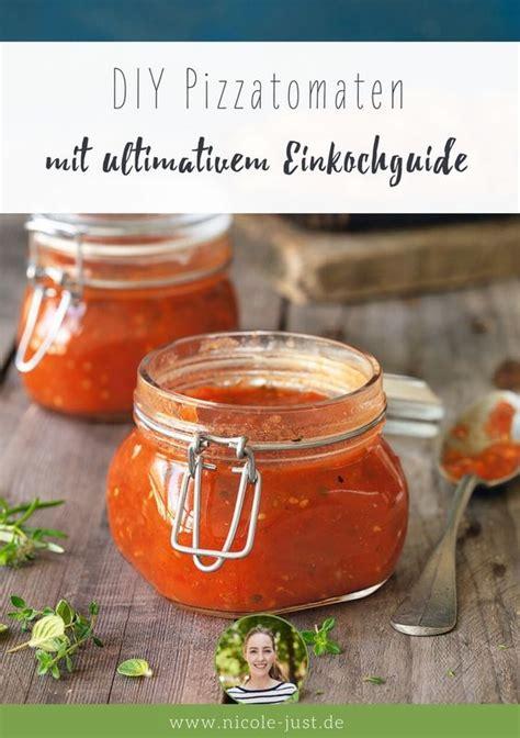 tomaten einkochen einfaches rezept fuer pizzatomaten