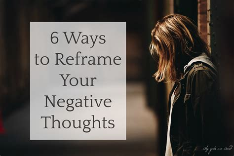 6 Ways to Reframe Your Negative Thoughts - Why Girls Are Weird