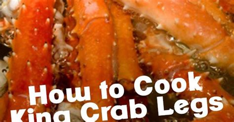 how do i cook crab legs 3 ways to cook king crab legs yum recipes cooking tips everything food pinterest