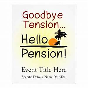 Goodbye tension hello pension funny retirement flyer for Free retirement templates for flyers