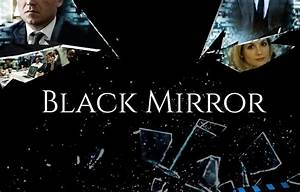 How the TV Show... Black Mirror