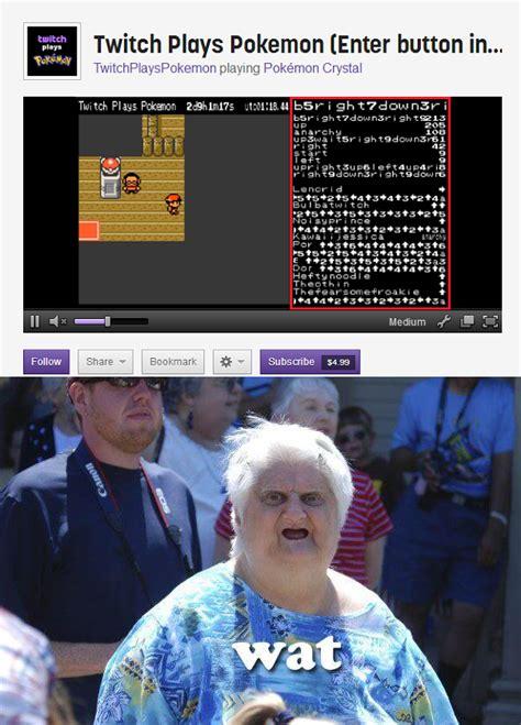 Twitch Plays Pokemon Meme - wat twitch plays pokemon know your meme