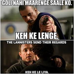 10 Bollywood Dialogues That Would Be Perfect In Game Of
