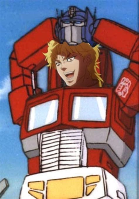 You Thought It Was Optimus Prime But It Was Me Dio It