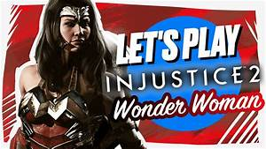 WONDER WOMAN IS KINDA EVIL?! | INJUSTICE 2 | Part 6 - YouTube
