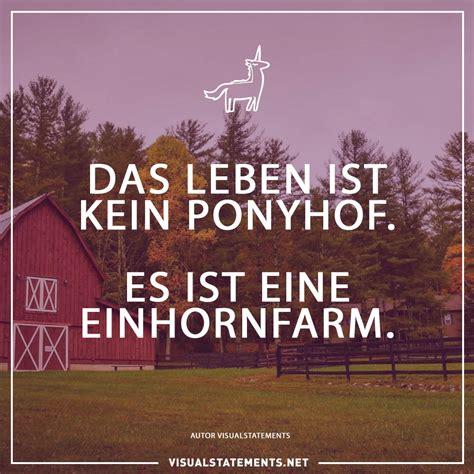 das leben ist kein ponyhof es ist eine einhornfarm