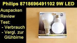 Vergleich Led Glühbirne : philips 8718696491102 9w led lampe auspacken verbrauch vergleich anderer led sowie gl hbirne ~ Buech-reservation.com Haus und Dekorationen